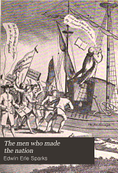 The Men who Made the Nation: An Outline of U.S. History from 1760 to 1865