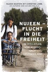 Nujeen   Flucht in die Freiheit  Im Rollstuhl von Aleppo nach Deutschland PDF