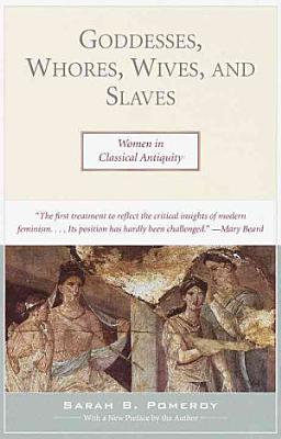 Goddesses  Whores  Wives  and Slaves