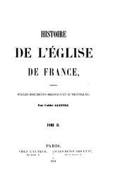 Histoire de l'église de France: composée sur les documents originaux et authentiques, Volume11006