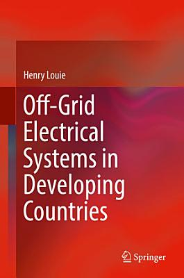 Off-Grid Electrical Systems in Developing Countries
