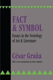 Fact and Symbol: Essays in the Sociology of Art and Literature