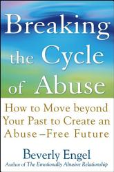 Breaking The Cycle Of Abuse Book PDF