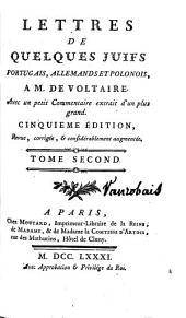 Lettres de quelques Juifs portugais et allemands, à M. de Voltaire: avec réflexions critiques, Volume2