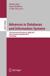 Advances in Databases and Information Systems: 15th International Conference, ADBIS 2011, Vienna, Austria, September 20-23, 2011, Proceedings