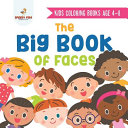 Kids Coloring Books Age 4 8  The Big Book of Faces  Recognizing Diversity with One Cool Face at a Time  Colors  Shapes and Patterns for Kids