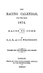 THE RACING CALENDAR, FOR THE YEAR 1874.