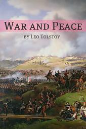 War and Peace (Annotated with Biography and Critical Essay)