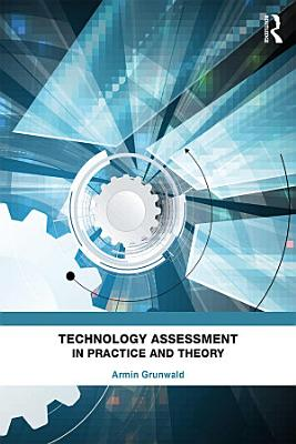 Technology Assessment in Practice and Theory