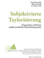 Subjektivierte Taylorisierung