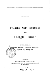 Stories and pictures from Church history, by the author of 'Christian manliness'.