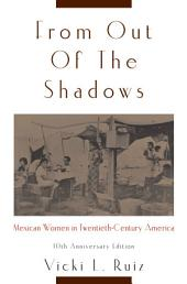 From Out of the Shadows: Mexican Women in Twentieth-Century America, Edition 10