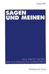 Sagen und Meinen: Paul Grices Theorie der Konversations-Implikaturen