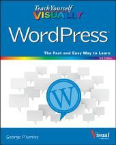 Teach Yourself VISUALLY WordPress: Edition 3