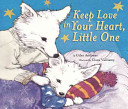 Keep Love in Your Heart  Little One Book
