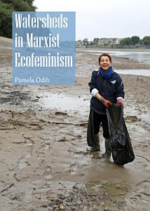 Watersheds in Marxist Ecofeminism Book