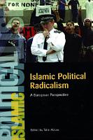 Islamic Political Radicalism  A European Perspective PDF