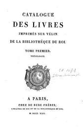 Catalogue des Livres imprimés sur vélin de la Bibliothèque du Roi: Volume1