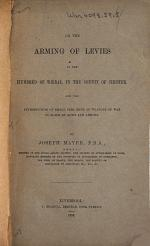 On the Arming of Levies in the Hundred of Wirral, in the County of Chester, and the Introduction of Small Fire Arms as Weapons of War in Place of Bows and Arrows