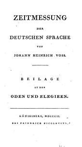 Zeitmessung der deutschen Sprache: Beilage zu den Oden und Elegieen