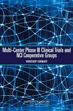 Multi-Center Phase III Clinical Trials and NCI Cooperative Groups