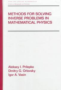 Methods for Solving Inverse Problems in Mathematical Physics PDF