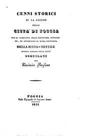 Cenni storici su la origine della città di Foggia, con la narrativa della portentosa invenzione, ed apparizione di Maria santissima della Icona-Vetere, augusta padrona della città