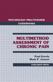 Multimethod Assessment of Chronic Pain: Psychology Practitioner Guidebooks