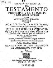 De testamento principis vel comitis J. R. G. Jmperii, rep. Daniel Stahl