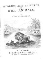 Stories and Pictures of Wild Animals