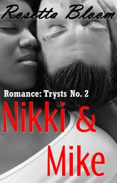 Romance: Trysts No. 2: Nikki & Mike