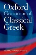 The Oxford Grammar of Classical Greek PDF