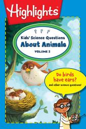 Kids' Science Questions About Animals: Volume 2