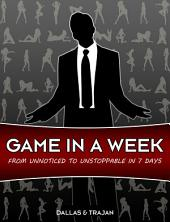 Game in a Week: From Unnoticed to Unstoppable in 7 Days