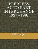 Peerless Auto Part Interchange 1927 - 1931