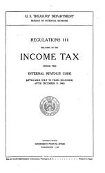 Regulations 111 Relating To The Income Tax Under The Internal Revenue Code Applicable Only To Years Beginning After December 31 1941  Book PDF