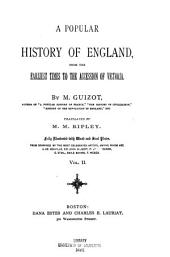 A Popular History of England: From the Earliest Times to the Accession of Victoria, Volume 2