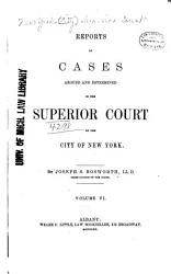 Reports Of Cases Argued And Determined In The Superior Court Of The City Of New York Book PDF