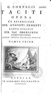 C. Cornelii Taciti Opera, ex recensione Joh. Augusti Ernesti, denuo curavit Jer. Jac. Oberlinus,...
