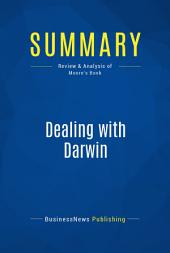 Summary: Dealing with Darwin: Review and Analysis of Moore's Book