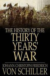 The History of the Thirty Years' War: Volume 1