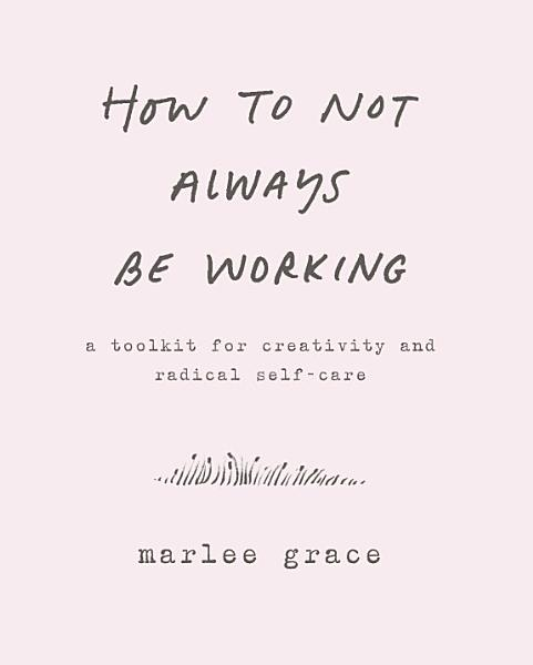 Download How to Not Always Be Working Book