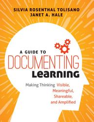 A Guide To Documenting Learning Book PDF