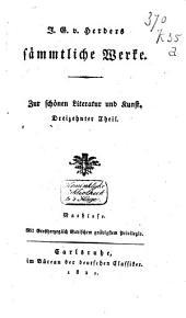 J. G. v. Herders sämmtliche Werke: Zur schönen Literatur und Kunst / J.G. v. Herder. Nachlese. Tl. 13