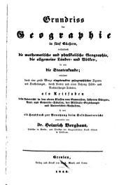 Grundriss der Geographie: in fünf Büchern enthaltend die mathematische und physikalische Geographie, die allgemeine Länder- und Völker-, so wie die Staatenkunde, Band 1