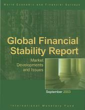 Global Financial Stability Report, September 2003: Market Developments and Issues
