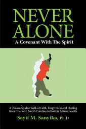 Never Alone: A Covenant with the Spirit