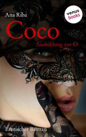 Coco - Ausbildung zur O: Erotischer Roman