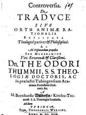 Controversia De Traduce Sive Ortu Animae Rationalis