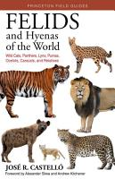 Felids and Hyenas of the World PDF
